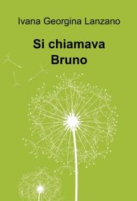 Si chiamava Bruno