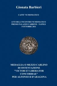 """MEDAGLIA O MEZZO CARLINO DI OSTENTAZIONE """"VICTOR ET LIBERATOR CONCORDIAE"""" PER ALFONSO II D'ARAGONA"""