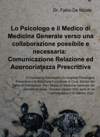 Lo Psicologo e il Medico di Medicina Generale verso una collaborazione possibile e necessaria: Comunicazione Relazione ed Appropriatezza Prescrittiva