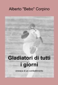 Gladiatori di tutti i giorni