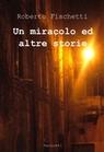 Un miracolo ed altre storie