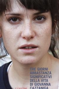 Tre giorni abbastanza significativi della vita di Giovanna Cazzaniga
