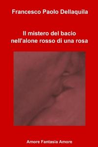 Il mistero del bacio nell'alone rosso di una rosa