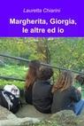 Margherita, Giorgia, le altre ed io