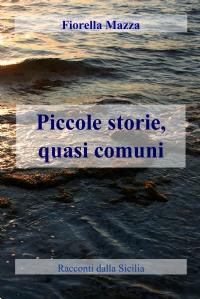 Piccole storie, quasi comuni