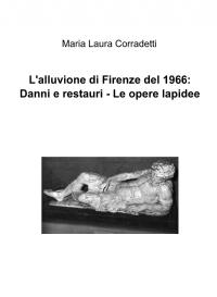 L'alluvione di Firenze del 1966: Danni e restauri – Le opere lapidee