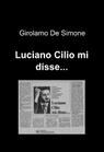 Luciano Cilio mi disse…