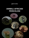 ANIMALI AFRICANI PERICOLOSI