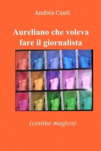 Aureliano che voleva fare il giornalista