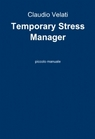 Temporary Stress Manager