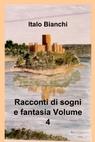 Racconti di sogni e fantasia Volume 4