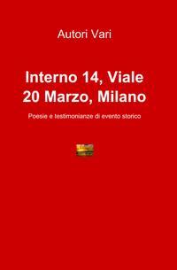 Interno 14, Viale 20 Marzo, Milano