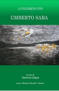 A COLLOQUIO CON UMBERTO SABA