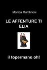 LE AFFENTURE DI ELIA IL TOPERMANO