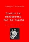 copertina di Contro te, Berlusconi, non...