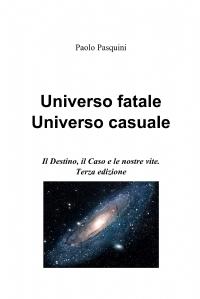 Universo fatale Universo casuale