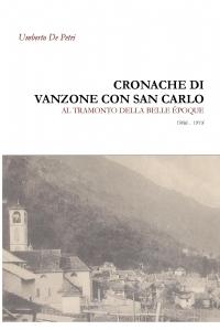 Cronache di Vanzone con San Carlo al tramonto della Belle Epoque