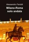Milano-Roma solo andata