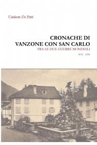 Cronache di Vanzone con San Carlo fra le due guerre mondiali