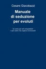 Manuale di seduzione per evoluti