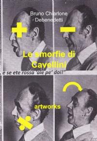Le smorfie di Cavellini