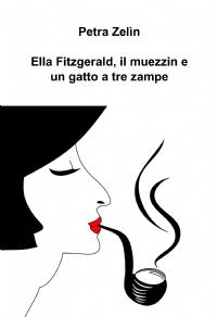 Ella Fitzgerald, il muezzin e un gatto a tre zampe