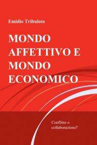 MONDO AFFETTIVO E MONDO ECONOMICO