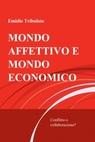 copertina MONDO AFFETTIVO E MONDO ECONOMICO