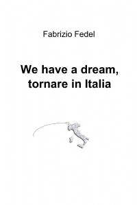 We have a dream, tornare in Italia