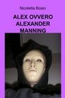 ALEX OVVERO ALEXANDER MANNING