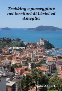 Trekking e passeggiate nei territori di Lérici ed Ameglia