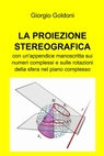 copertina di LA PROIEZIONE STEREOGRAFICA