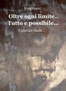 Oltre ogni limite..Tutto e possibile…