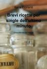 copertina Brevi ricette per single dell'ultimo...