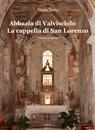 Abbazia di Valvisciolo La cappella di San Lorenzo