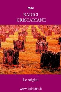 Radici cristariane – Le origini