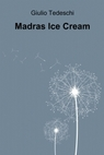 Madras Ice Cream