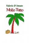 MOLLO TUTTO