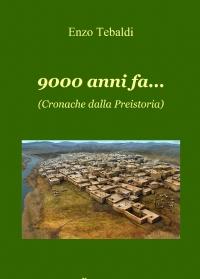 9000 anni fa…