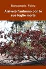 Arriverà l'autunno con le sue foglie morte