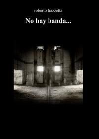 No hay banda…