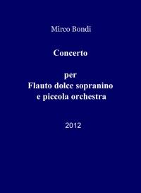 Concerto per Flauto dolce sopranino e piccola orchestra