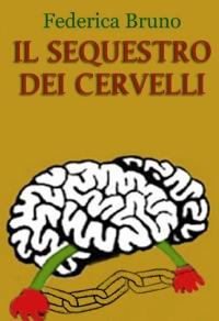 Il sequestro dei cervelli