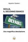Sicilia, il decennio bianco