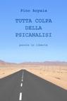 copertina TUTTA COLPA DELLA PSICANALISI