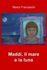 copertina Maddi, il mare e la luna
