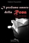 Il profumo amaro della Rosa