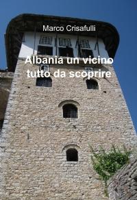 Albania un vicino tutto da scoprire