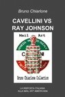 CAVELLINI VS RAY JOHNSON