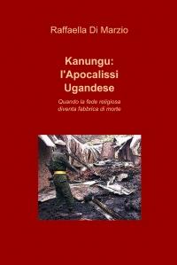 Kanungu: l'Apocalissi Ugandese